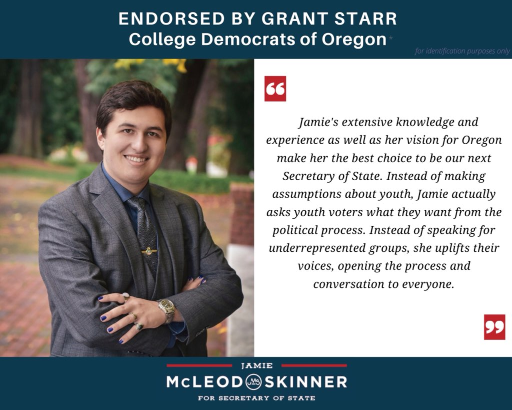 """Photo and endorsement Quote Grant Starr, College Democrats of Oregon: """"Jamie's extensive knowledge and experience as well as her vision for Oregon make her the best choice to be our next Secretary of State. Instead of making assumptions about youth, Jamie actually asks youth voters what they want from the political process. Instead of speaking for underrepresented groups, she uplifts their voices, opening the process and conversation to everyone."""""""